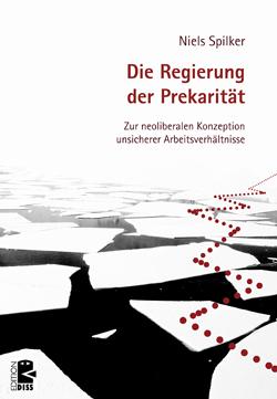 Buchcover - Niels Spilker: Die Regierung der Prekariarität