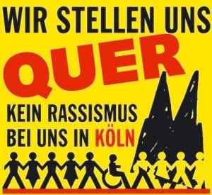 Wir stellen uns quer - Kein Rassismus bei uns in Köln